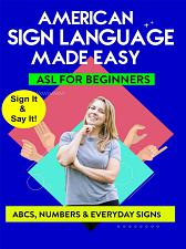 AMERICAN SIGN LANGUAGE MADE EASY - ASL for Beginners  - ABC's  Numbers & Ever
