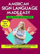 AMERICAN SIGN LANGUAGE MADE EASY  ASL for Beginners; Opinions  Descriptive Adje