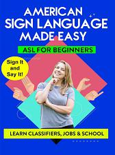 AMERICAN SIGN LANGUAGE MADE EASY  ASL for Beginners; Classifiers  Jobs and Scho