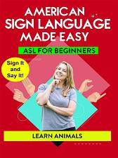 AMERICAN SIGN LANGUAGE MADE EASY  ASL for Beginners; Learn Animals!